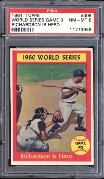 1961 Topps #308 World Series Game 3 Richardson is Hero PSA 8 NM/MT