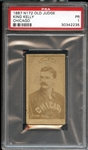 1887 N172 Old Judge King Kelly Chicago Portrait PSA 1 PR