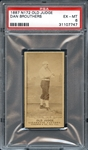 1889 N172 Old Judge Dan Brouthers PSA 6 EX/MT
