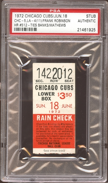 1972 Chicago Cubs Ticket Stub Frank Robinson Home Run #512 Ties Banks/Mathews PSA AUTHENIC