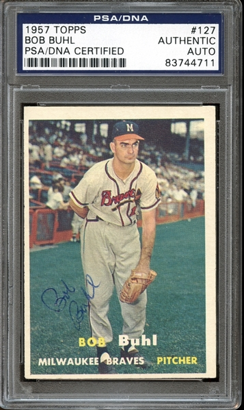 1957 Topps #127 Bob Buhl Autographed PSA/DNA AUTHENTIC