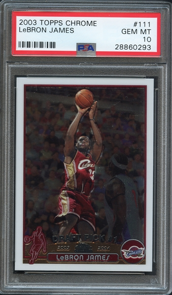 2003 Topps Chrome #111 LeBron James PSA 10 GEM MINT