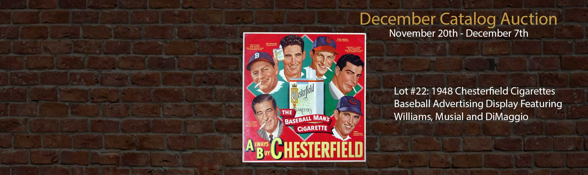 1948 Chesterfield Cigarettes  Baseball Advertising Display Featuring  Williams, Musial and DiMaggio